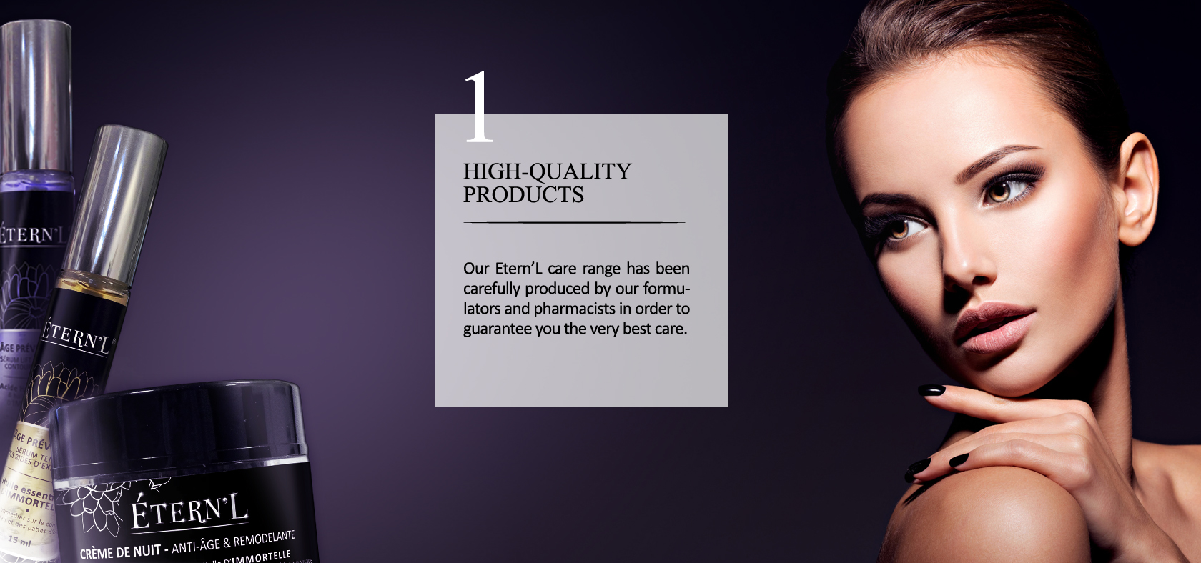 Éternel commitment #1: high-quality care products